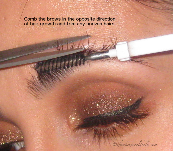 Hold the hairs into place with the brow brush and trim the uneven hairs with a quality hair scissor.