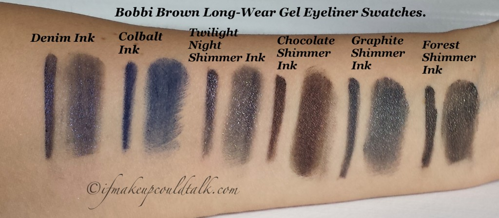 My Bobbi Brown Collection Long-Wear Gel Eyeliner: Denim Ink, Cobalt Link,  Twilight Night Shimmer Ink, Chocolate Shimmer Ink, Graphite Shimmer Ink, Forest Shimmer Ink.