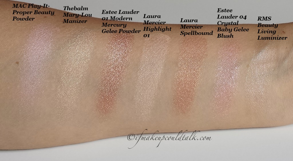 Comparison Swatches: MAC Play-It-Proper Beauty Powder, Thebalm Mary-Lou Manizer, Estee Lauder 01 Modern Mercury Gelee Powder, Laura Mercier Highlight-01, Laura Mercier Spellbound, Estee Lauder 04 Crystal Baby Gelee Blush, RMS Beauty Living Luminizer.