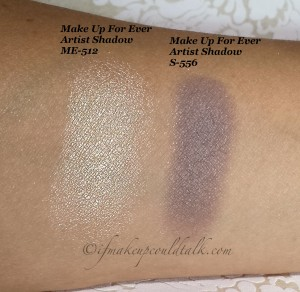 Make Up For Ever Artist Shadow ME-512 and S-556.